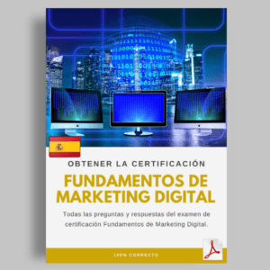 Las respuestas de certificación Fundamentos de Marketing Digital de Google
