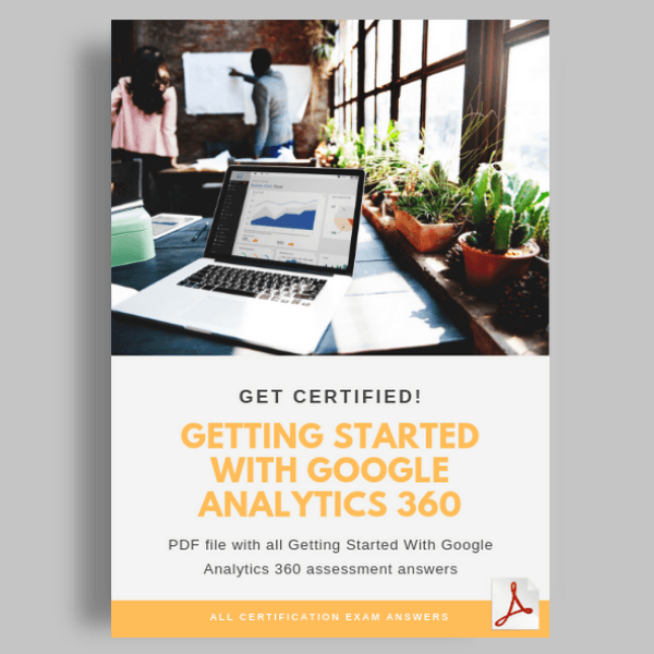 Getting Started With Google Analytics 360 answers