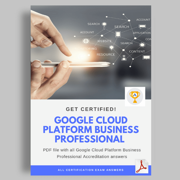 Google Cloud Platform Business Professional Accreditation Answers cover