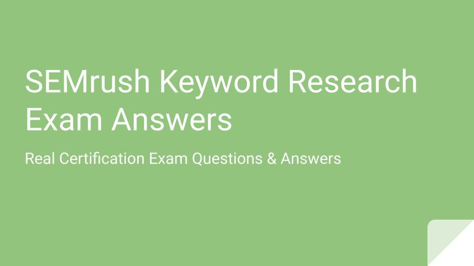 SEMrush Keyword Research Exam answers