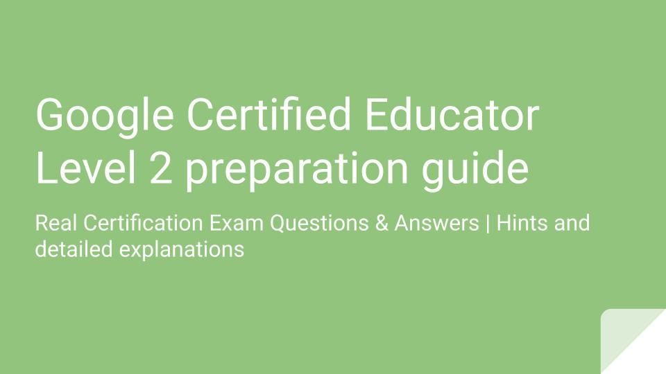 Google Educator Level 2 Certification Answers
