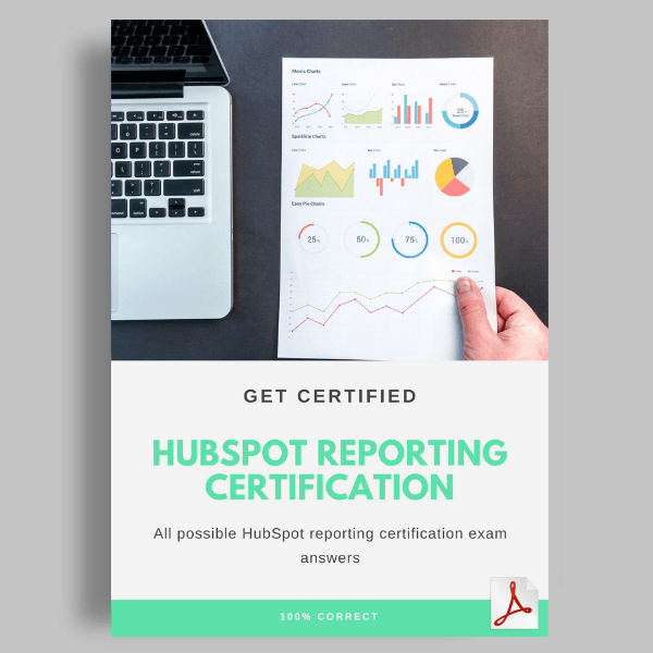 HubSpot Reporting Certification Exam Answers