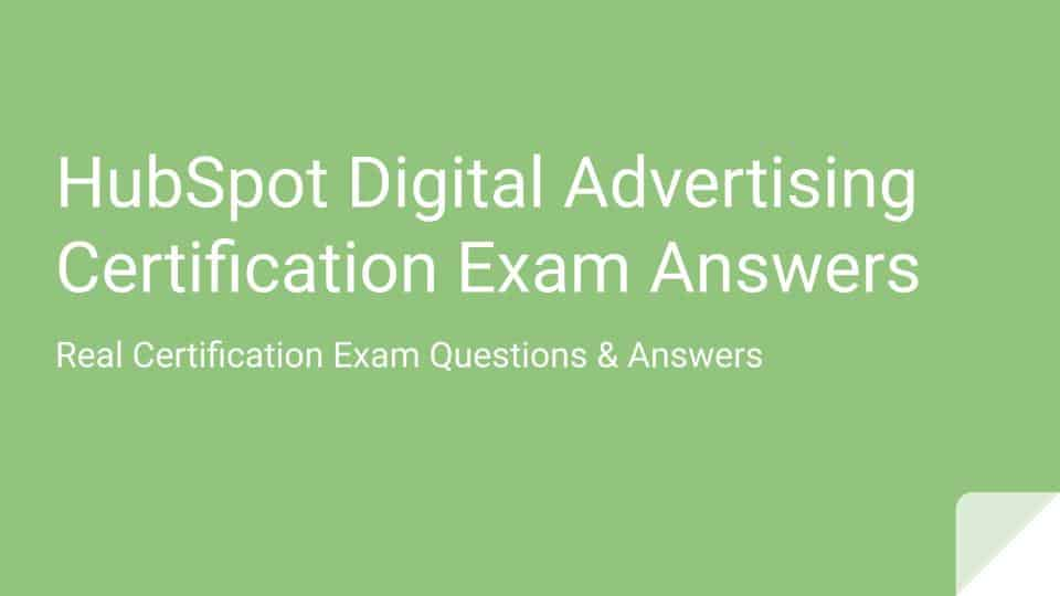 Guide to HubSpot Digital Advertising Certification Exam